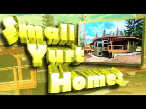 Tiny Houses – Small Yurt Homes